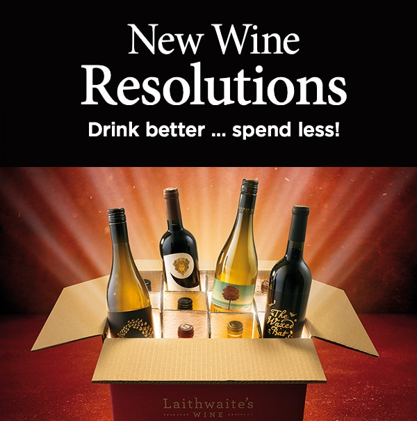 New Wine Resolutions Drink better ... spend less