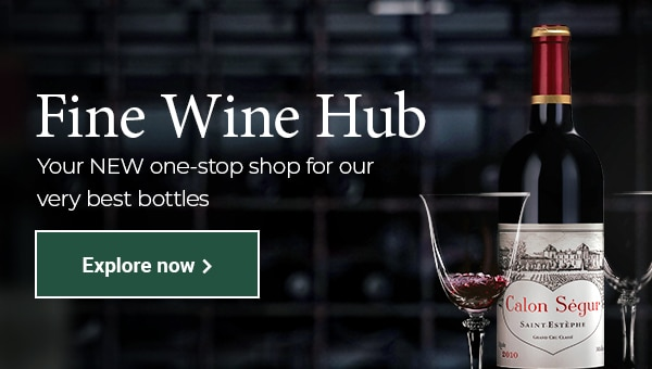 Fine Wine Hub - Your NEW one-stop shop for our very best bottles - Explore now