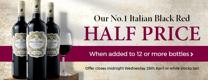 Our No.1 Italian Black Red HALF PRICE When added to 12 or more bottles THREE bottles only per customer Offer closes midnight Wednesday 28th April or while stocks last